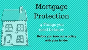 Do I need to take out a Mortgage Protection Policy with my lender (1)