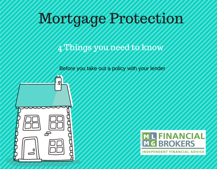 4 Things You Need To Know About Mortgage Protection