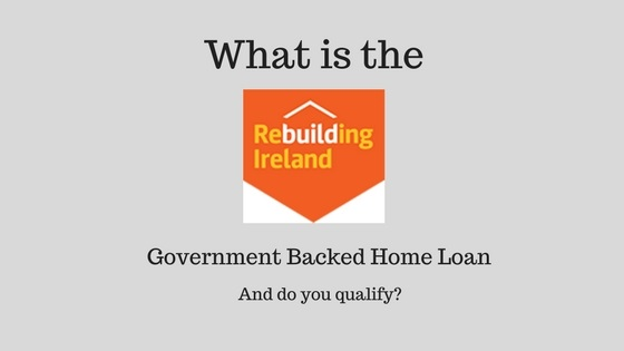 Are you eligible for a Rebuilding Ireland Home Loan?