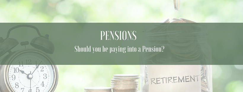 Pension – Should you be paying into a one?